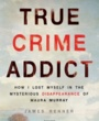 SOU Textbooks True Crime Addict (ISBN 1250113814) by James Renner for Southern Oregon University Students in Ashland, OR
