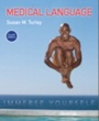 Snow College  Textbooks Medical Language (ISBN 0134318129) by Susan Turley, BSN Turley MA for Snow College  Students in Ephraim, UT